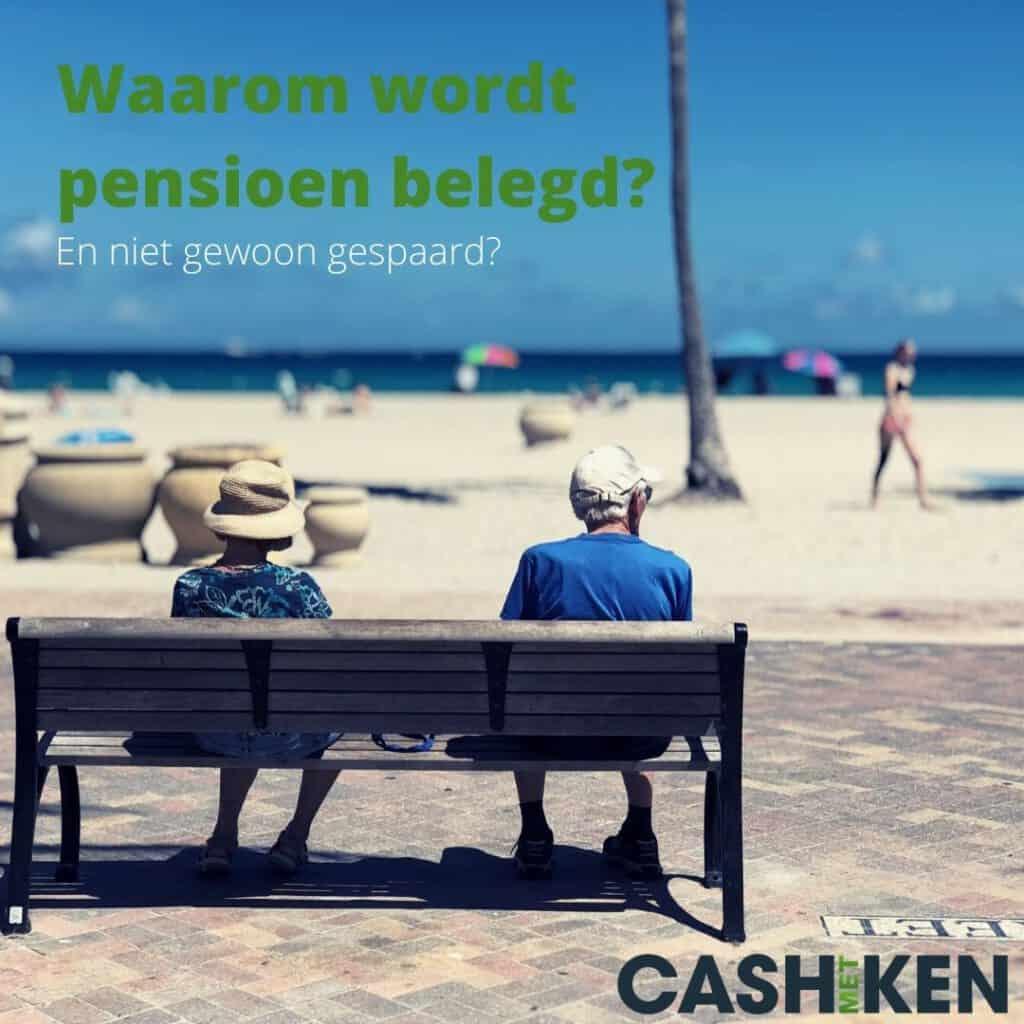 Waarom wordt pensioen belegd?