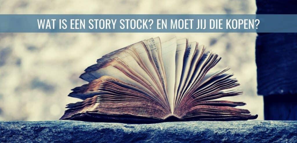 Wat is een story stock? En moet jij die kopen?