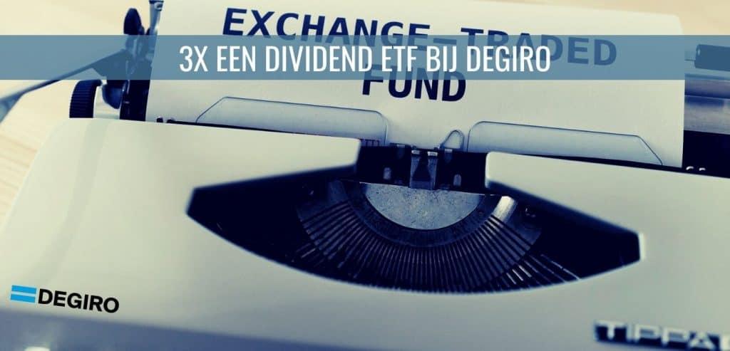 3x een Dividend ETF bij DEGIRO
