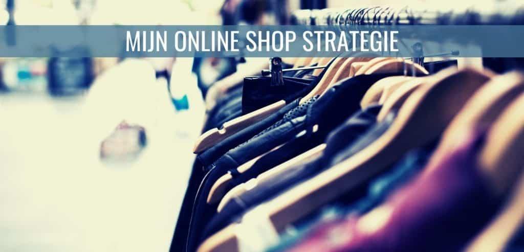 Mijn online shop strategie