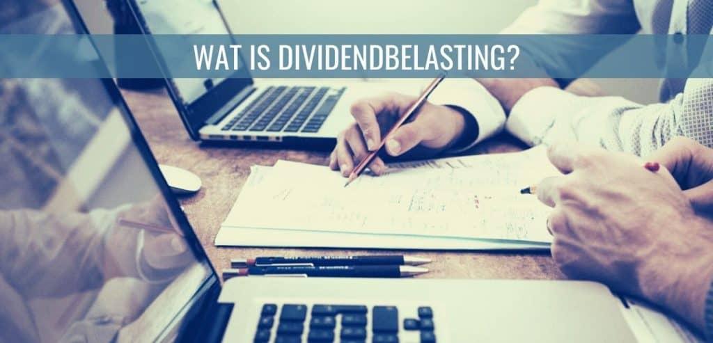 Wat is dividendbelasting