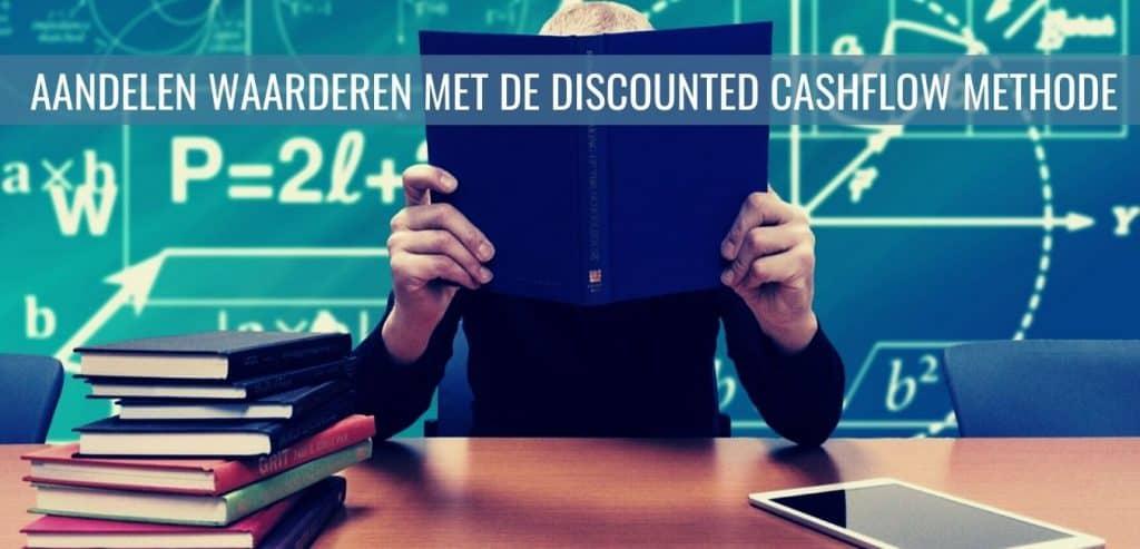 Aandelen waarderen met de Discounted Cashflow Methode