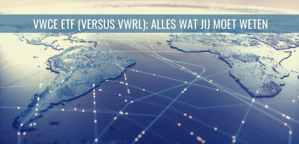 VWCE ETF (versus VWRL); alles wat jij moet weten