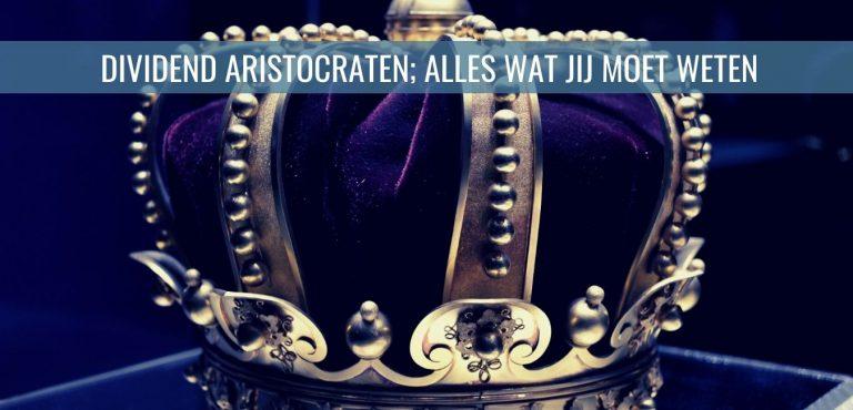 Dividend aristocraten; alles wat jij moet weten