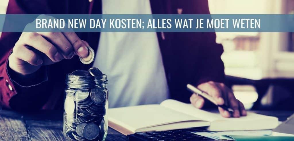Brand New Day kosten; alles wat je moet weten